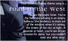 my cowboy bebop theme song is road to the west